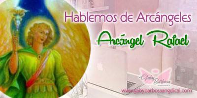 Hablemos de Arcángel Rafael
