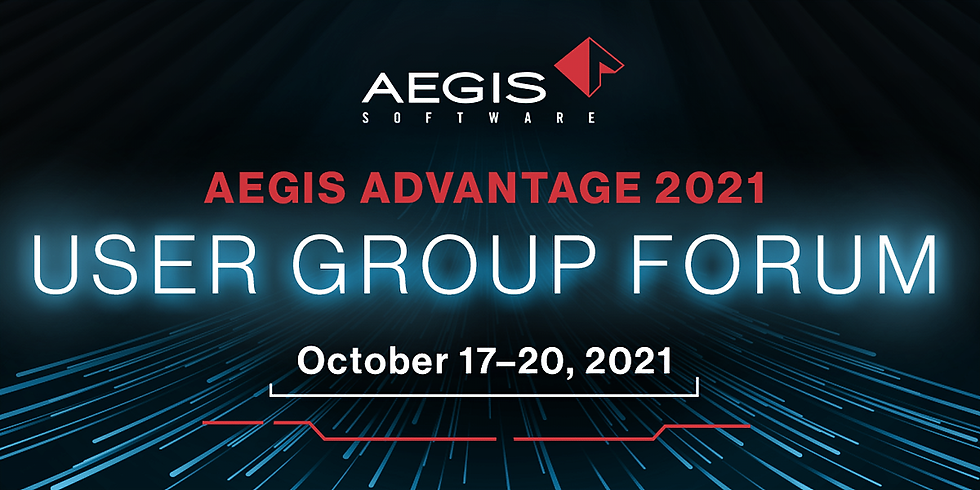 Aegis Advantage User Group Forum 2021