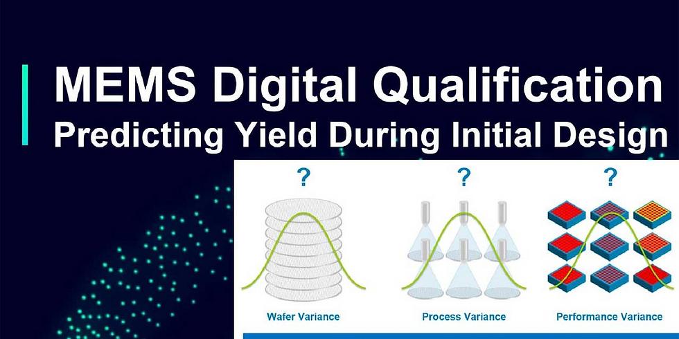 MEMS Digital Qualification - Predicting Yield During Initial Design