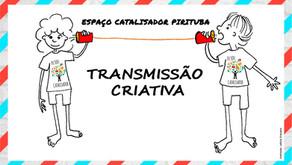 ESPAÇO CATALISADOR PIRITUBA Transmissão Criativa: Curiosidade também contagia!