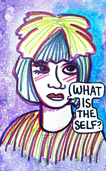 """""""What Is The Self?"""" (6x8)"""