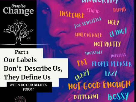 Mindset Series - Part 1 - When Do Our Beliefs Form?