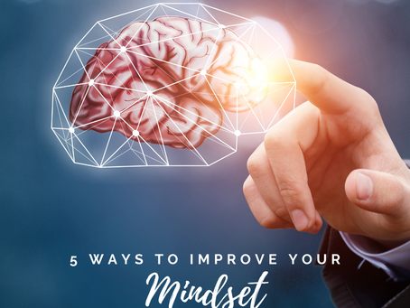 5 Ways To Improve Your Mindset