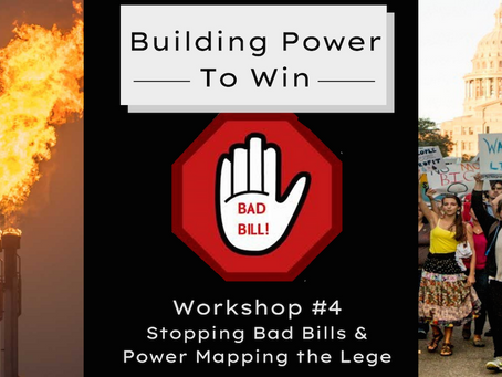 Stopping Bad Bills & Power Mapping the Lege
