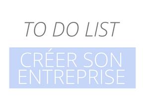 To Do List : Créer son entreprise