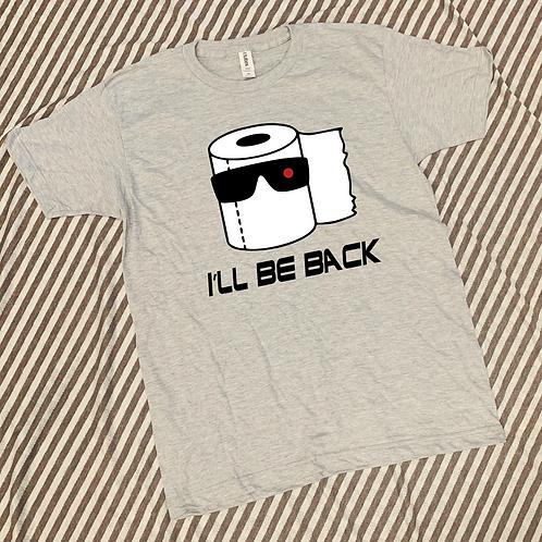 I'll Be Back - Toilet Paper