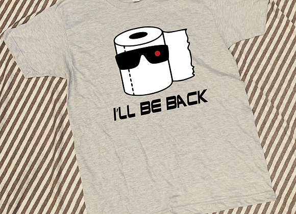I'll Be Back - Toilet Paper