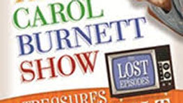 Classic TV on DVD – The Carol Burnett Show: Treasures from the Vault, The Lost E