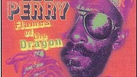 Lee Perry – Flames Of The Dragon