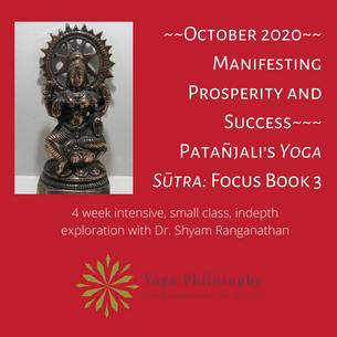 October 2020: Manifesting Prosperity and Success: Patañjali's Yoga Sūtra: Focus Book 3