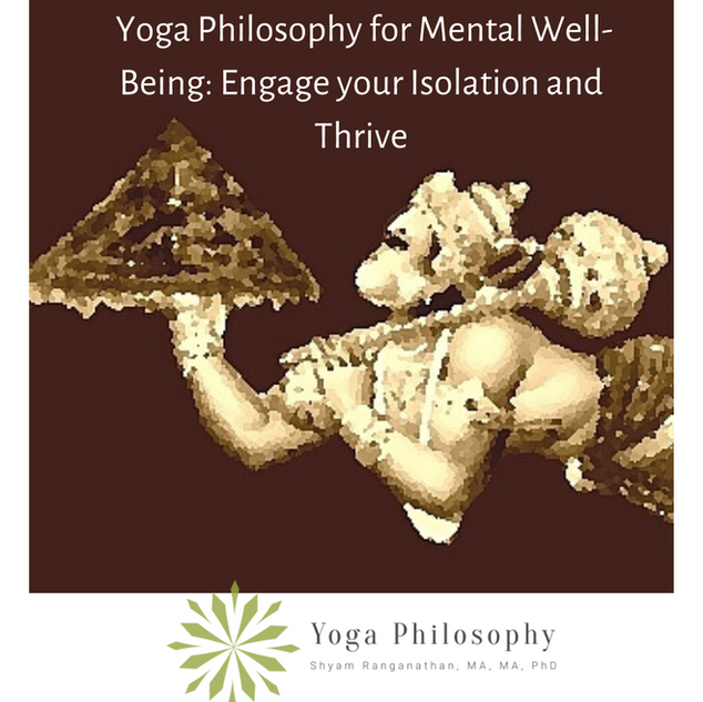 Yoga Philosophy for Mental Well-Being: Engage your Kaivalya and Thrive