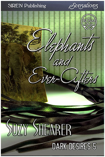 Cover Elephants & Ever-Afters by Suzy Shearer BDSM Erotic Romance Suzy Shearer