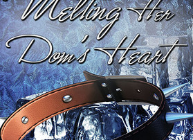 Available for Pre-order ... Melting Her Dom's Heart