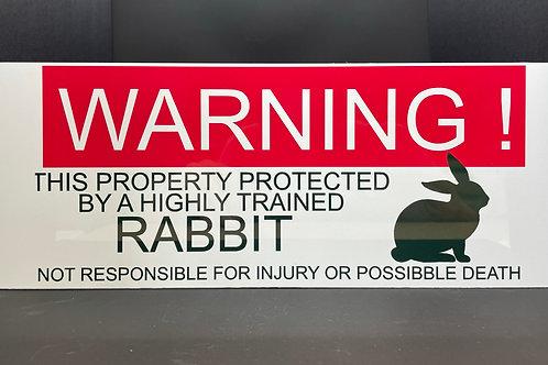 Aluminium Sign - Warning (Trained Rabbit)