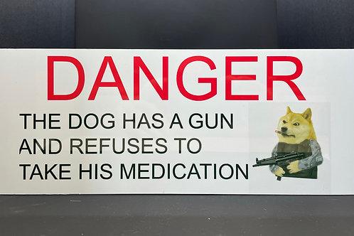 Aluminium Sign - Dog Has a Gun!