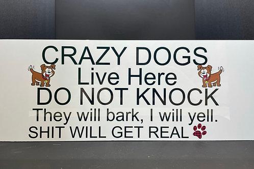 Aluminium Sign - Crazy Dogs!