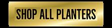 Opulux designs Shop All Planters button.png