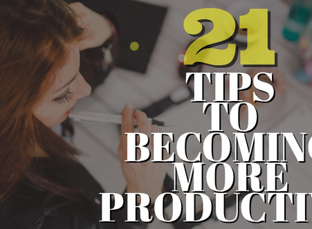21 Tips to Becoming More Productive