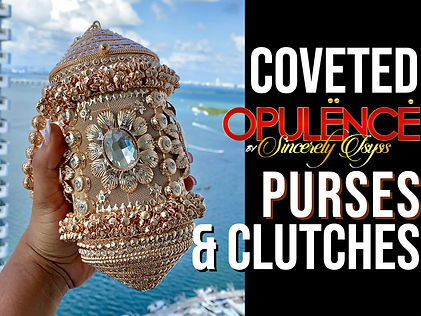Opulence by Sincerely Isyss high quality luxury  purses and clutches