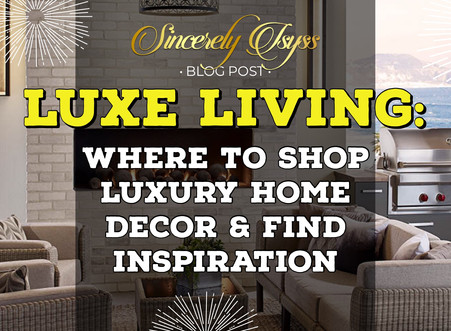 Luxe Living: Where to Shop Luxury Home Decor & Find Inspo