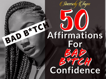 50 Affirmations For Bad B*tch Confidence