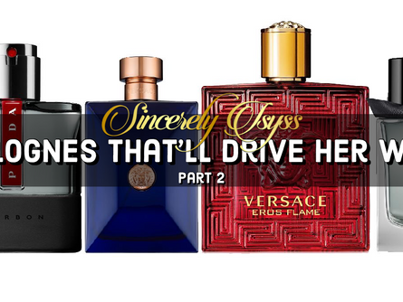 Colognes That'll Drive Her Wild (Pt. 2)