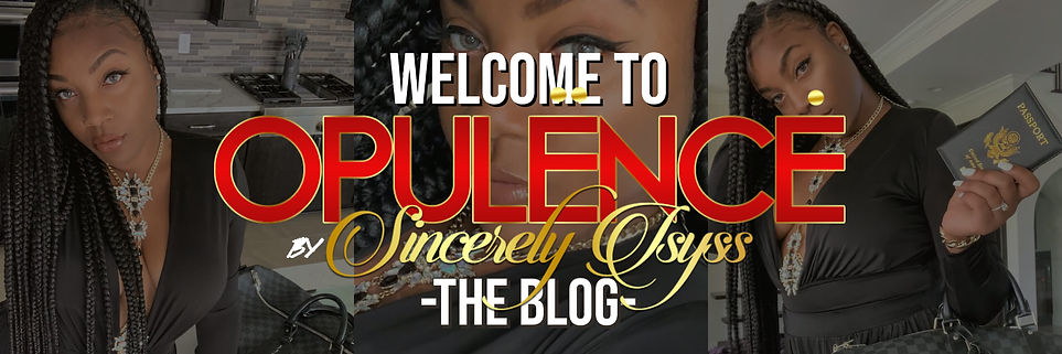OPULENCE BY Sincerely Isyss The Blog.jpg