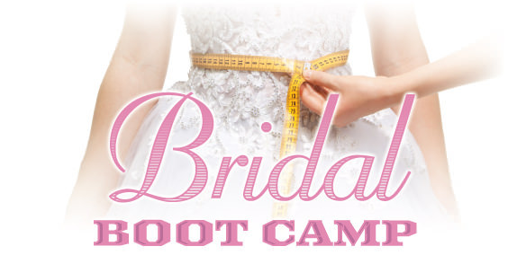Bridal Boot Camps 101