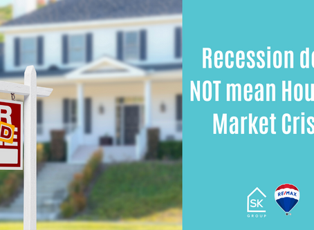 Recession does NOT mean Housing Market Crisis