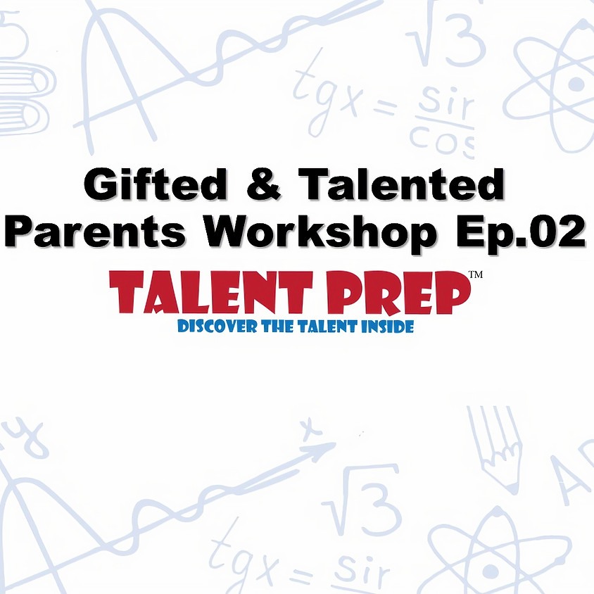 Gifted & Talented Parents Workshop Ep.02