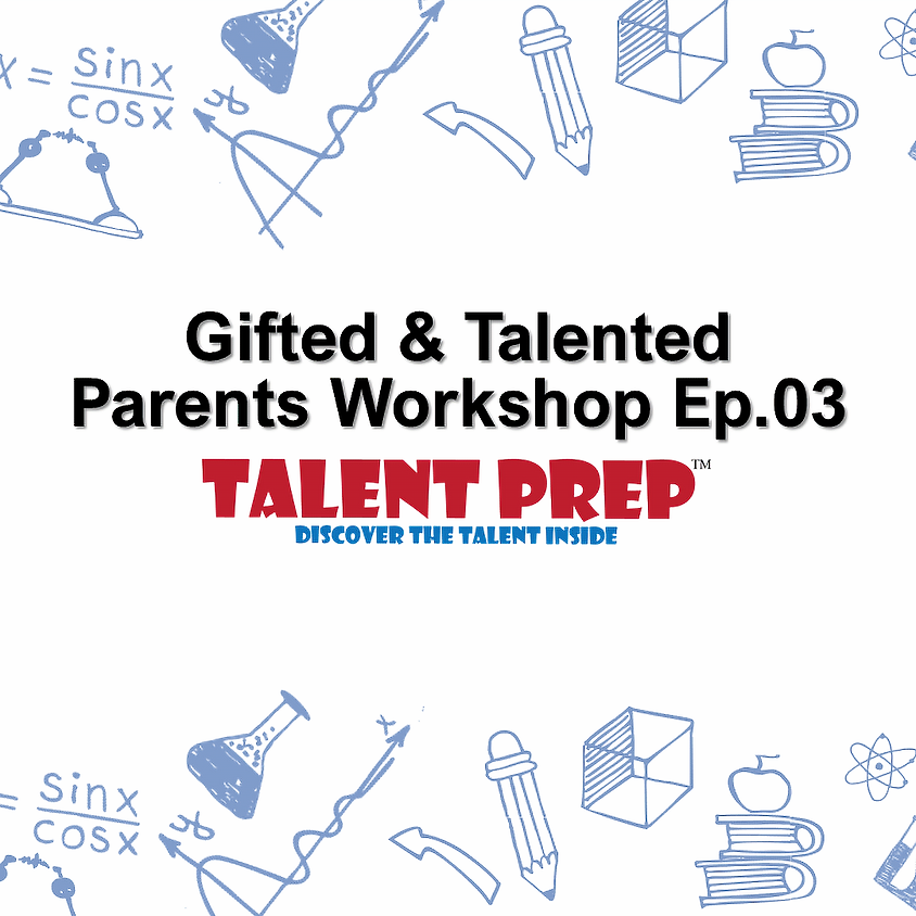 2018 Gifted & Talented Parents Workshop Ep.03