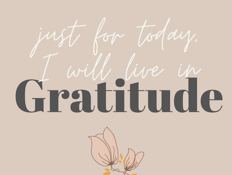 Just For Today, I Will Live With Gratitude