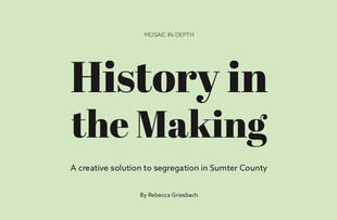 History in the Making: A creative solution to segregation in Sumter County