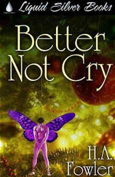 Better Not Cry by H.A. Fowler