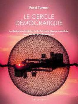 """""""Le cercle démocratique"""" Fred Turner"""