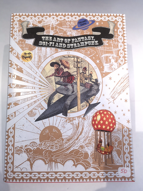 The Art Of Fantasy Sci-Fi And Steampunk