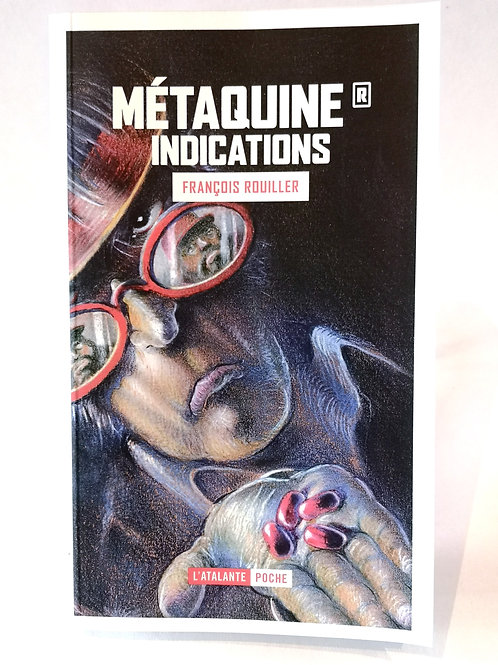 Métaquine Indications: Tome 1