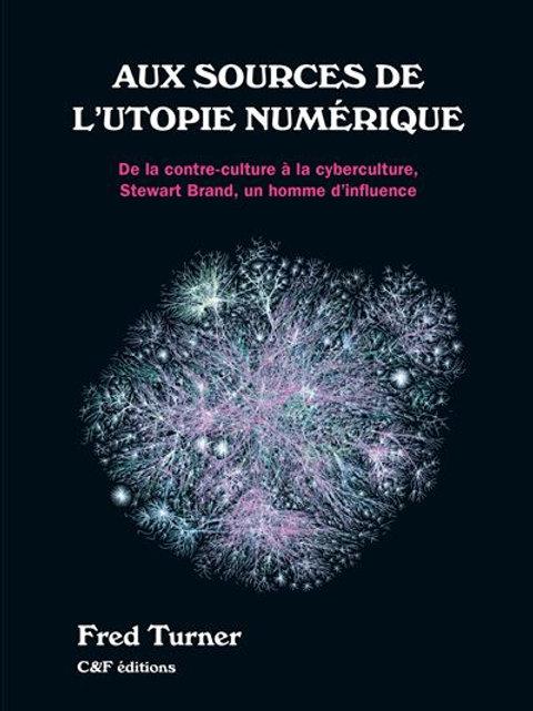 """""""Aux sources de l'utopie numérique""""  Stewart"""