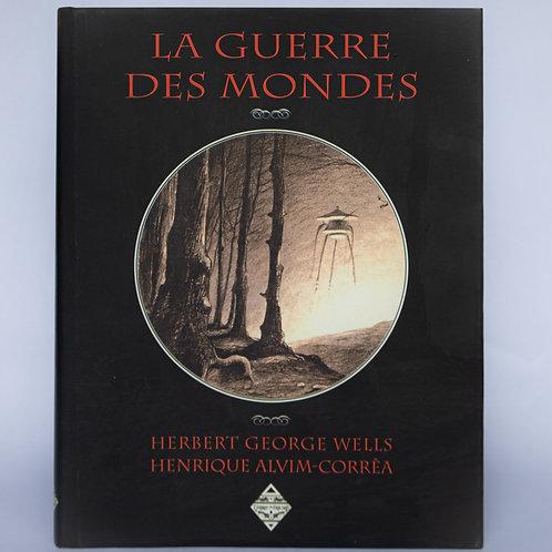 """""""La guerre des mondes"""" Henrique Alvim-Corrêa,Herber Georges Wells."""