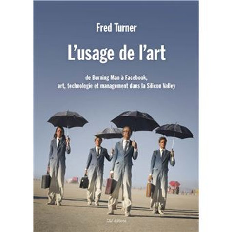 """L'usage de l'art"" Fred Turner"