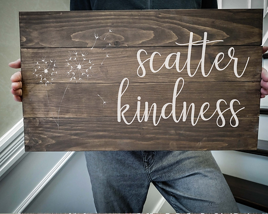 "Rustic Wooden Sign Project ""Scatter Kindness"" 14""x24"""