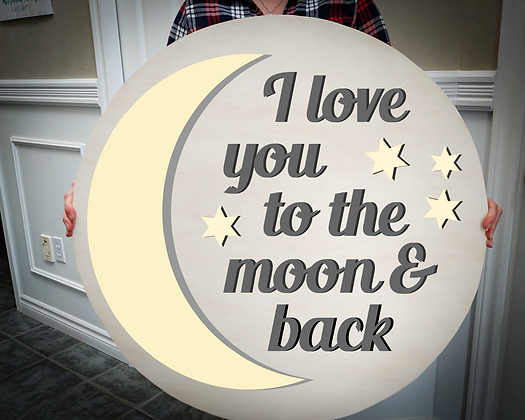 """3D Wooden project 30"""" round """"Love You to the Moon"""""""