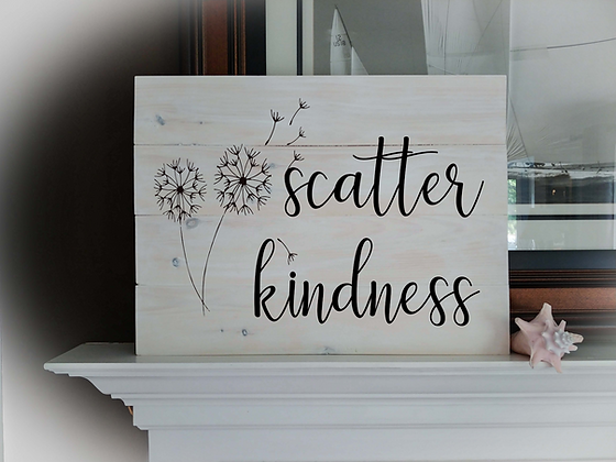 "Rustic sign - ""Scatter Kindness"" 18""x24""   fully finished"