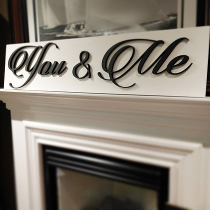 """3D wooden sign project """"You & Me""""  11""""x48"""""""