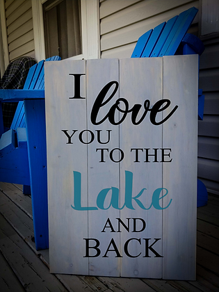 "Rustic Wooden Sign Project ""Lake and Back""   18""x24"""