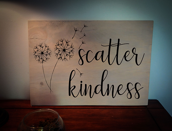 "Rustic Wooden Plank Project ""Scatter Kindness""   12""x16"""
