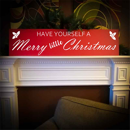 """Hearth Sign Project 12x48MDF """"Merry Little Christmas"""""""