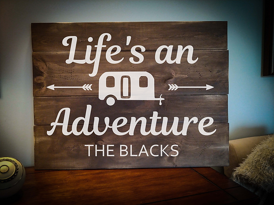 """Rustic Wooden Sign Project """"Life's Adventure""""  18""""x 24"""""""