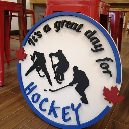 "Premade 3D sign - Great Day for Hockey 23.5"" round fully finished"
