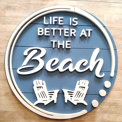 "3D sign - Life is Better Beach Chairs -  23.5""  round fully finished"